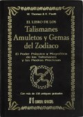 EL LIBRO DE LOS TALISMANES, AMULETOS Y GEMAS DEL ZODIACO : EL PODER PSÍQUICO DE LOS TALISMANES