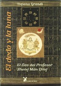 EL DEDO Y LA LUNA: EL DÚO DEL PROFESOR ZHENG MAN QING