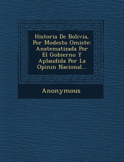 HISTORIA DE BOLIVIA, POR MODESTO OMISTE