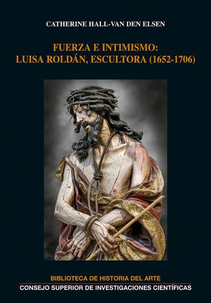 FUERZA E INTIMISMO LUISA ROLDAN ESCULTORA 1652-1706
