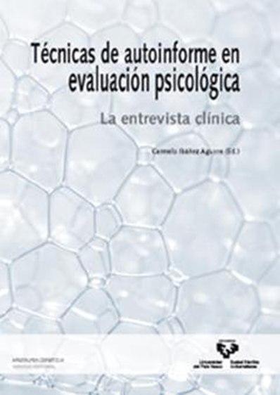 TÉCNICAS DE AUTOINFORME EN EVALUACIÓN PSICOLÓGICA : LA ENTREVISTA CLÍNICA