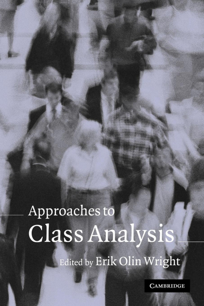 APPROACHES TO CLASS ANALYSIS.