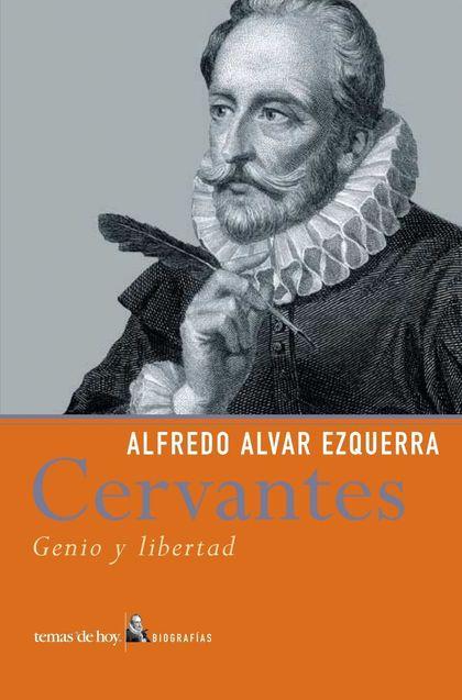 MIGUEL DE CERVANTES: GENIO Y LIBERTAD