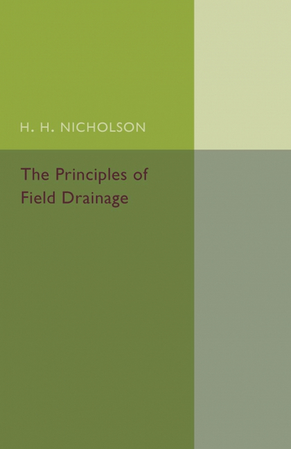 THE PRINCIPLES OF FIELD DRAINAGE