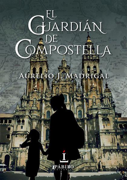 EL GUARDIÁN DE COMPOSTELLA.