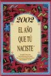 2002, EL AÑO QUE TÚ NACISTE