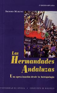 LAS HERMANDADES ANDALUZAS : UNA APROXIMACIÓN DESDE LA ANTROPOLOGÍA