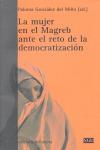 LA MUJER EN EL MAGREB ANTE EL RETO DE LA DEMOCRATIZACIÓN