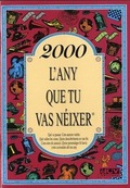 2000, L´ANY QUE TU VAS NÉIXER