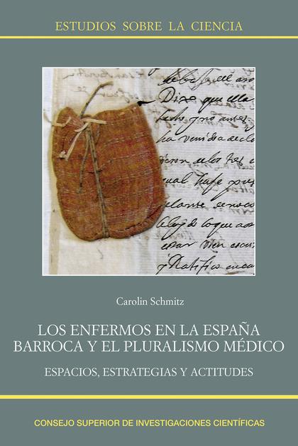 LOS ENFERMOS EN LA ESPAÑA BARROCA Y EL PLURALISMO MÉDICO: ESPACIOS, ESTRATEGIAS