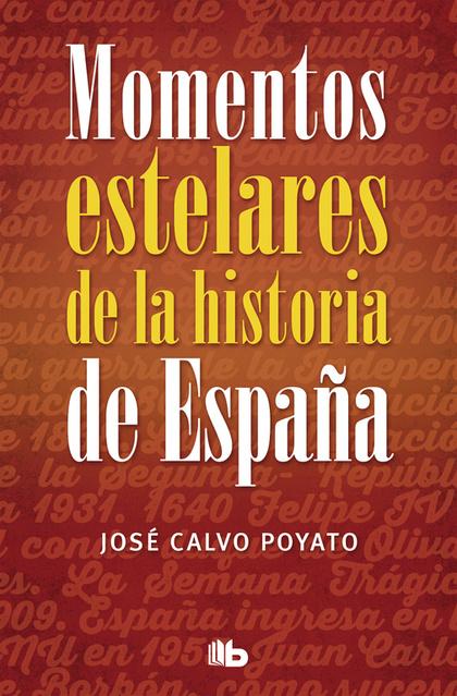 MOMENTOS ESTELARES DE LA HISTORIA DE ESPAÑA.