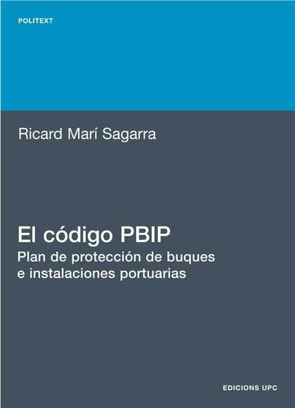 EL CÓDIGO PBIP. PLAN DE PROTECCIÓN DE BUQUES E INSTALACIONES PORTUARIAS