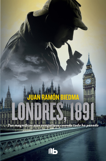LONDRES, 1891. TUS MAGNÍFICOS OJOS VENGATIVOS CUANDO TODO HA PASADO