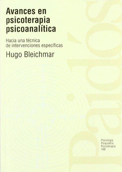 AVANCES EN PSICOTERAPIA PSICOANALÍTICA. HACIA UNA TÉCNICA DE INTERVENCIONES ESPECÍFICAS