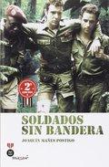 SOLDADOS SIN BANDERA.