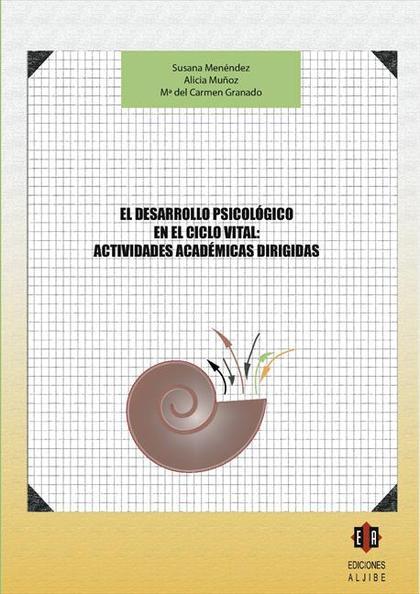 El desarrollo psicológico en el ciclo vital: actividades académicas dirigidas