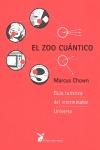 EL ZOO CUÁNTICO. GUÍA TURÍSTICA DEL INTERMINABLE UNIVERSO
