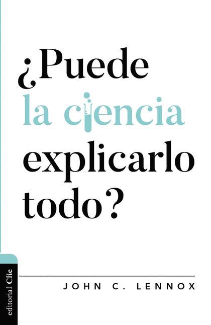 ¿PUEDE LA CIENCIA EXPLICARLO TODO?.