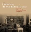 CIENCIA E INNOVACIÓN EN LAS AULAS: CENTENARIO DEL INSTITUTO-ESCUELA (1918-1939).
