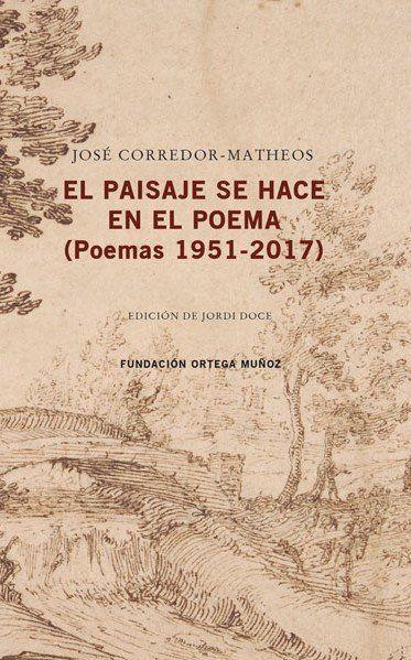 EL PAISAJE SE HACE EN EL POEMA. (POEMAS 1951-2017)