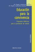 EDUCACIÓN PARA LA CONVIVENCIA : PROPUESTAS DIDÁCTICAS PARA LA PROMOCIÓN DE VALORES