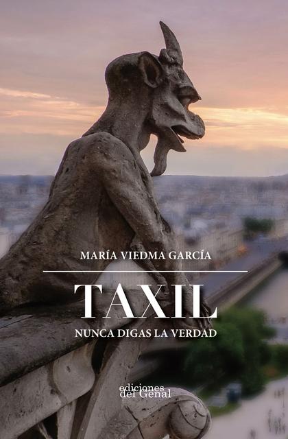TAXIL. NUNCA DIGAS LA VERDAD