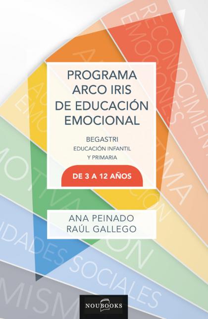 PROGRAMA ARCO IRIS DE EDUCACIÓN EMOCIONAL. DE 3 A 12 AÑOS..