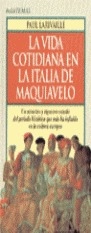 VIDA COTIDIANA ITALIA MAQUIAVELO (N.30 BOLSITEMAS)