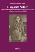 MARGARITA NELKEN. IMPULSORA DEL FEMINISMO ESPAÑOL, DIPUTADA SOCIALISTA, MILICIANA COMUNISTA