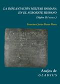LA IMPLANTACIÓN MILITAR ROMANA EN EL SUROESTE HISPANO (SIGLOS II-I A. N. E.)