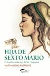 HIJA DE SEXTO MARIO : EL HOMBRE MÁS RICO DE LAS HISPANIAS
