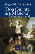 DON QUIJOTE DE LA MANCHA : (SELECCIÓN DE TEXTOS)