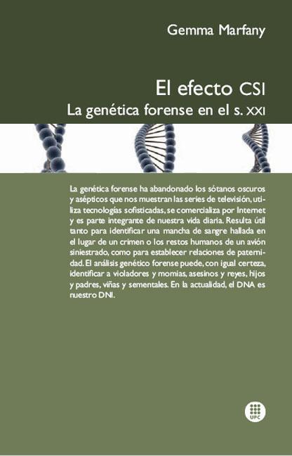 EL EFECTO CSI : LA GENÉTICA FORENSE EN EL S. XXI