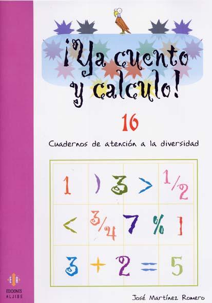 ¡YA CUENTO Y CALCULO!, EDUCACIÓN INFANTIL. CUADERNO 16