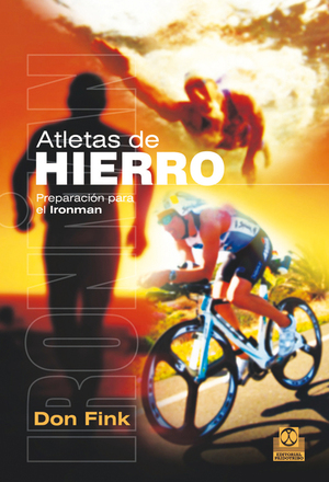 ATLETAS DE HIERRO : PREPARACIÓN PARA EL IRONMAN