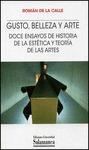 GUSTO, BELLEZA Y ARTE: DOCE ENSAYOS DE HISTORIA DE LA ESTÉTICA Y TEORÍA DE LAS ARTES