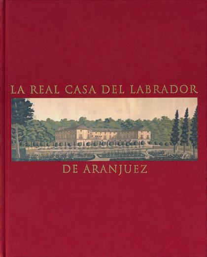 LA REAL CASA DEL LABRADOR DE ARANJUEZ