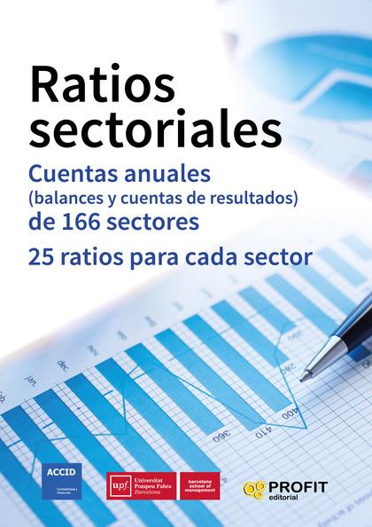 RATIOS SECTORIALES. CUENTAS ANUALES (BALANCES Y CUENTAS DE RESULTADOS) DE 166 SECTORES. 25 RATI