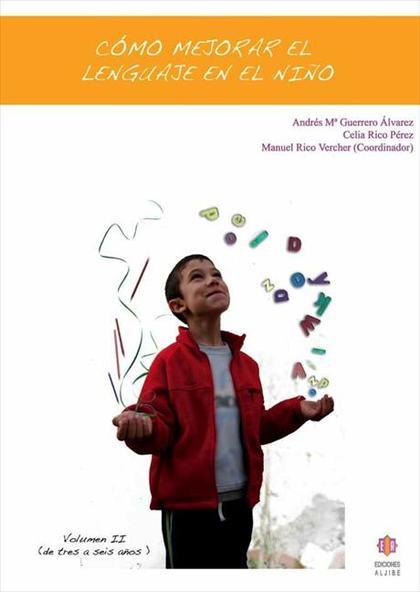Cómo mejorar el lenguaje en el niño. Volumen 2