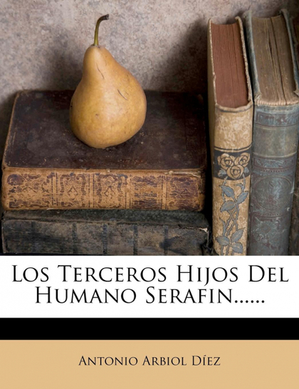 LOS TERCEROS HIJOS DEL HUMANO SERAFIN......