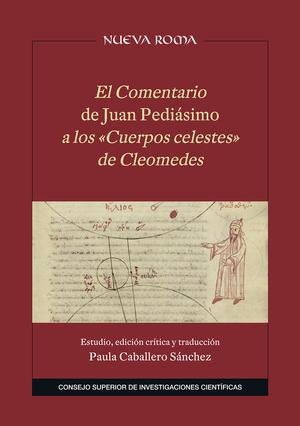 EL COMENTARIO DE JUAN PEDIÁSIMO A LOS ´CUERPOS CELESTES´ DE CLEOMEDES : EDICIÓN