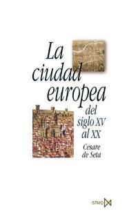 LA CIUDAD EUROPEA DEL SIGLO XV AL XX