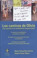 LOA CAMINOS DE OLIVIA : UNA EXPERIENCIA DE REHABILITACIÓN INTEGRAL INFANTIL