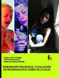 INTERVENCIÓN PSICOSOCIAL Y EVALUACIÓN DE PROGRAMAS EN EL AMBITO DE LA SULUD.