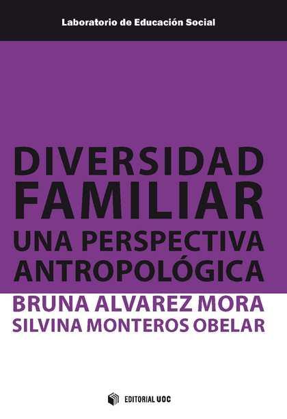 DIVERSIDAD FAMILIAR. UNA PERSPECTIVA ANTROPOLÓGICA.