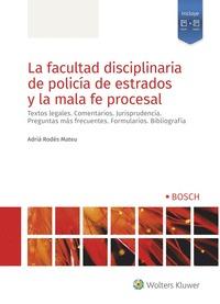 LA FACULTAD DISCIPLINARIA DE POLICÍA DE ESTRADOS Y LA MALA FE PROCESAL.