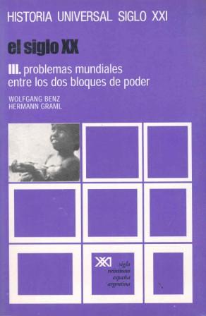 EL SIGLO XX. III. PROBLEMAS MUNDIALES ENTRE LOS DOS BLOQUES DE PODER.