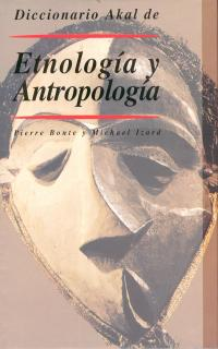 DICCIONARIO AKAL ETNOLOGIA Y ANTROPOLOGIA
