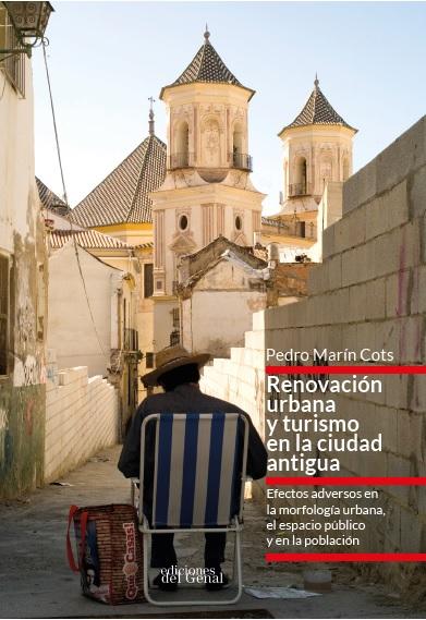 RENOVACIÓN URBANA Y TURISMO EN LA CIUDAD ANTIGUA
