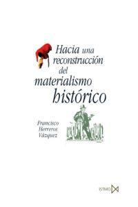 HACIA UNA RECONSTRUCCIÓN DEL MATERIALISMO HISTÓRICO